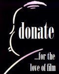 For the Love of Film, Please Donate!