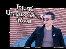 Interjú Gregus Gábor íróval