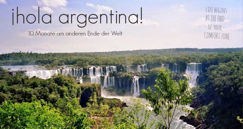 <center> 10 monate am anderen ende der welt - ¡hola argentina! </center>