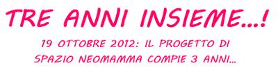 19 OTTOBRE 2012: SPAZIO NEOMAMMA COMPIE TRE ANNI!