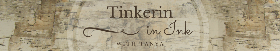 Tinkerin In Ink with Tanya