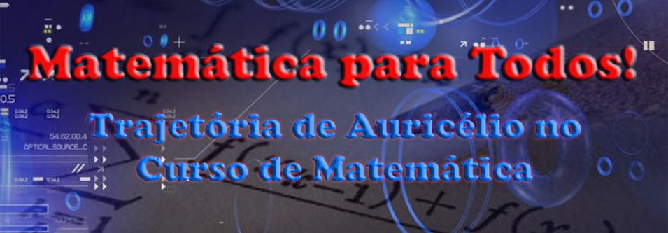 Trajetória de Auricélio no Curso de Matemática