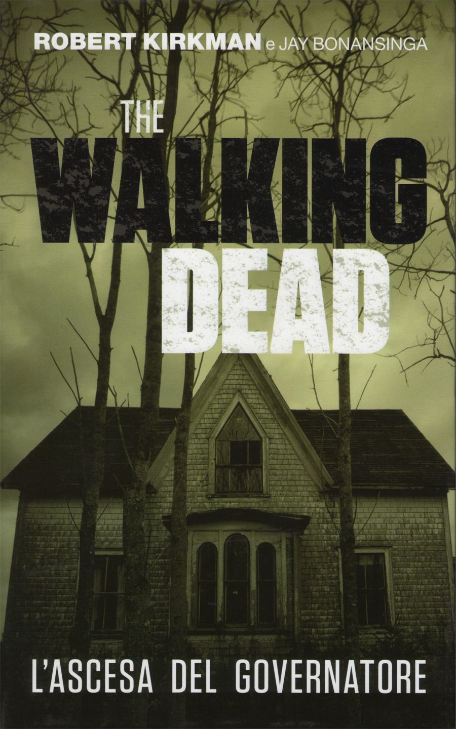 Recensione: The Walking Dead, l'ascesa del Governatore (R. Kirkman - J. Bonansinga)