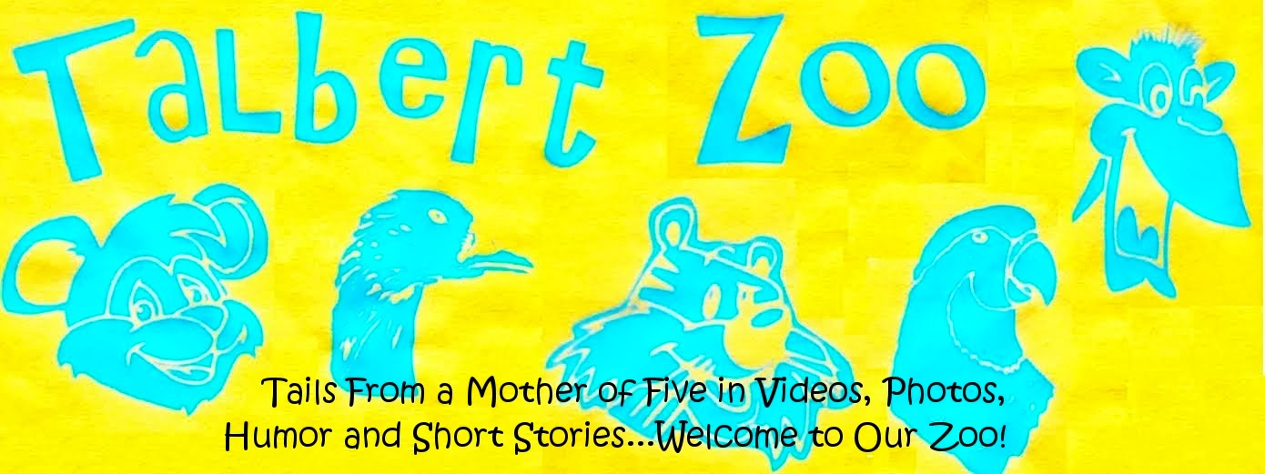 The Talbert Zoo - Tails from a Mother of Five