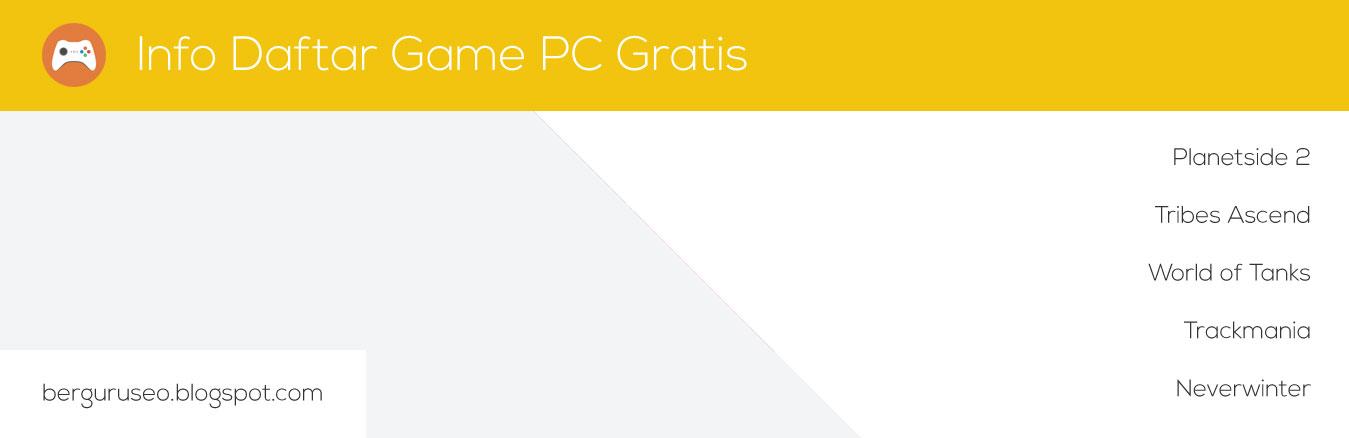 Info Daftar Game PC Gratis Terbaru dan Terbaik di 2014
