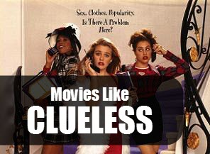 Movies Like Clueless (1995)