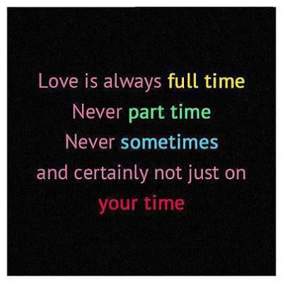 quotes and sayings love is always full time