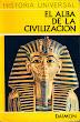 Historia Universal: El alba de la civilización - Carl Grimberg - Daimon  - Barcelona - 1967