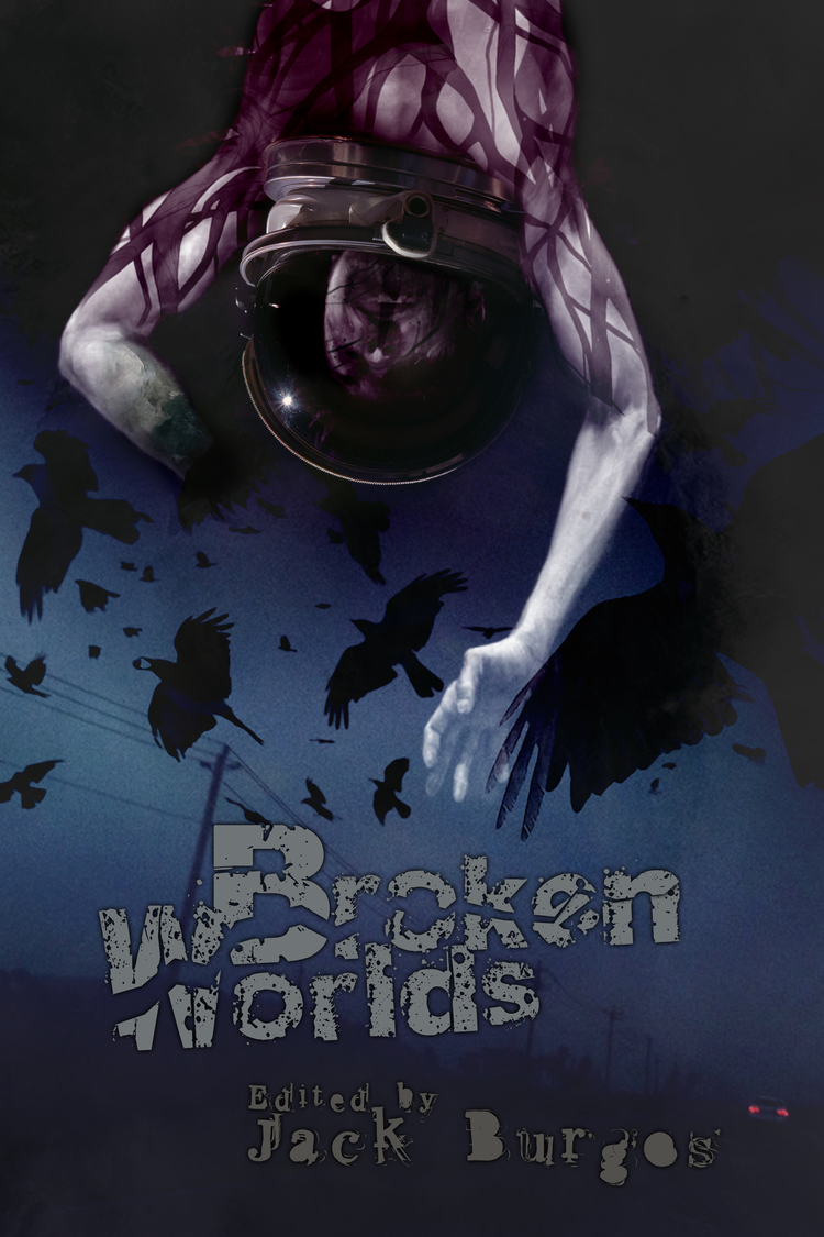 BROKEN WORLDS, now available