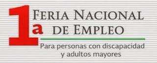 Primera Feria Nacional de Empleo para personas con discapacidad y adultos mayores.