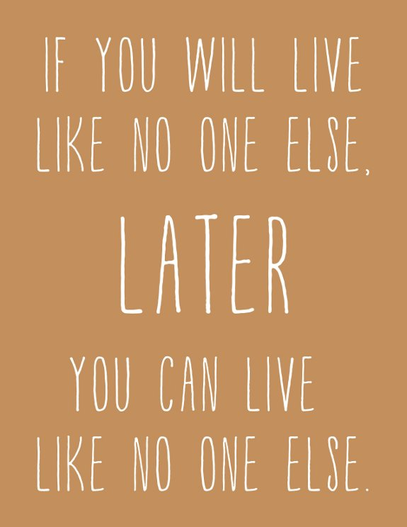 Live Like No One Else Dave Ramsey Quote