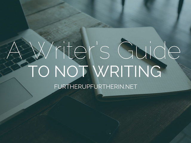 A Writer's Guide to Not Writing