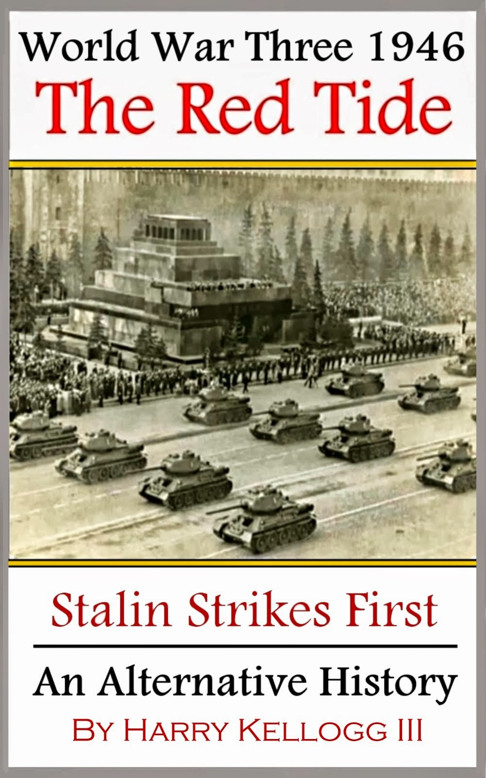 World War Three 1946 - The Red Tide - Stalin Strikes First