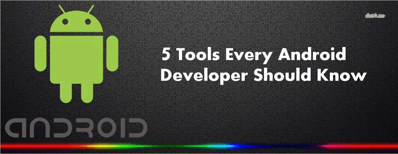 Tools For Android Developers