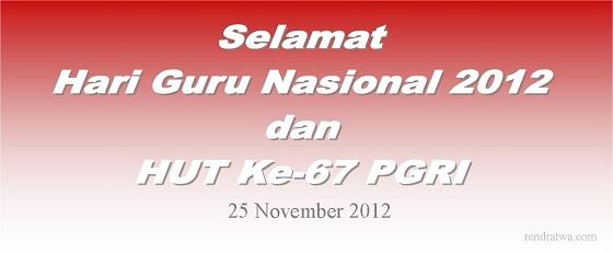 Selamat Hari Guru Nasional Tahun 2012 dan HUT ke-67 PGRI