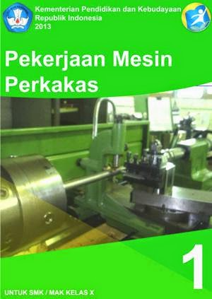http://bse.mahoni.com/data/2013/kelas_10smk/Kelas_10_SMK_Pekerjaan_Mesin_Perkakas_1.pdf