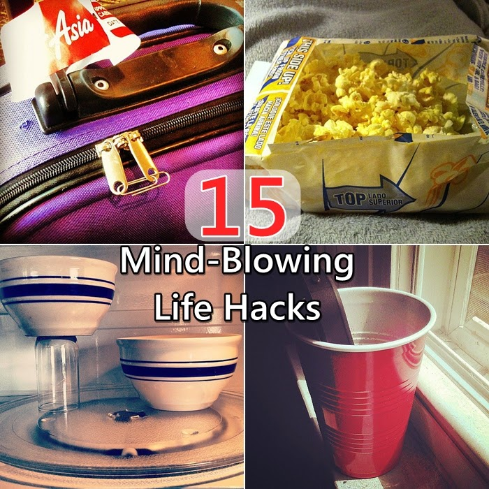 15 Mind-Blowing Life Hacks