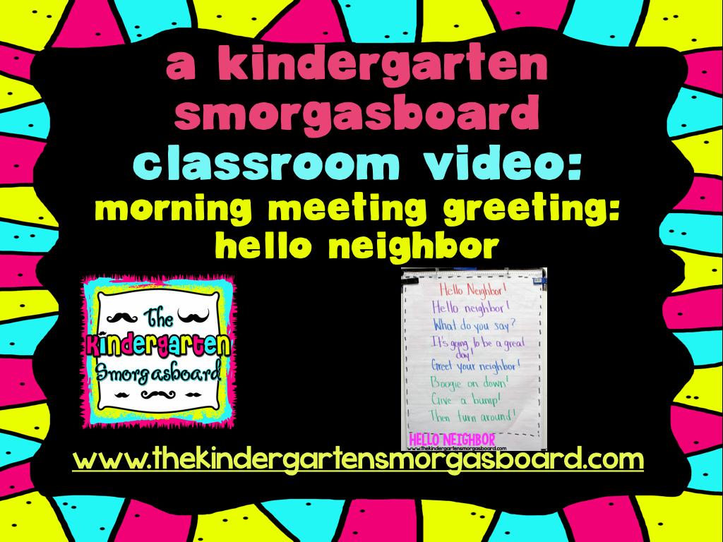 A kindergarten smorgasboard classroom video hello neighbor morning a kindergarten smorgasboard classroom video hello neighbor morning meeting greeting m4hsunfo