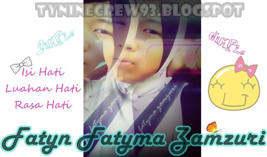 ...Fatyn Fatyma Zamzuri...