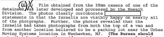 "An FBI document indicates the film taken from one of the Israeli's cameras confirms the Israelis were ""visibly happy"" about the attack on the World Trade Center"