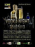 VODKA NIGHT!!! 25.05.2013