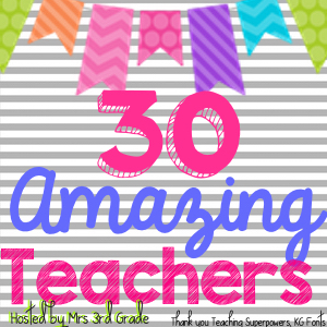 30 Amazing Teachers hosted by Mrs 3rd Grade