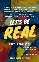 My Simple Blog for Living IRL:  lifeanalog.com