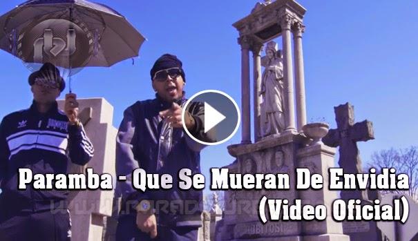 ESTRENO VIDEO - Paramba – Que Se Mueran De Envidia (Video Official)