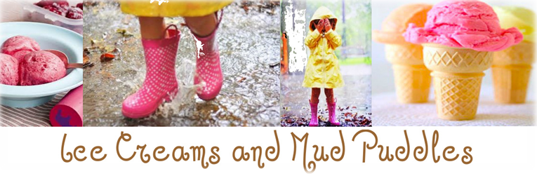 Ice Creams and Mud Puddles