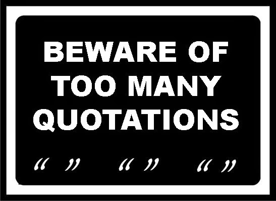 Beware sign: Too many quotations