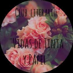 ESCRITORA, LECTORA COMPULSIVA Y BLOG NOVELA DEL CLUB LITERARIO ''VIDAS DE TINTA Y PAPEL''
