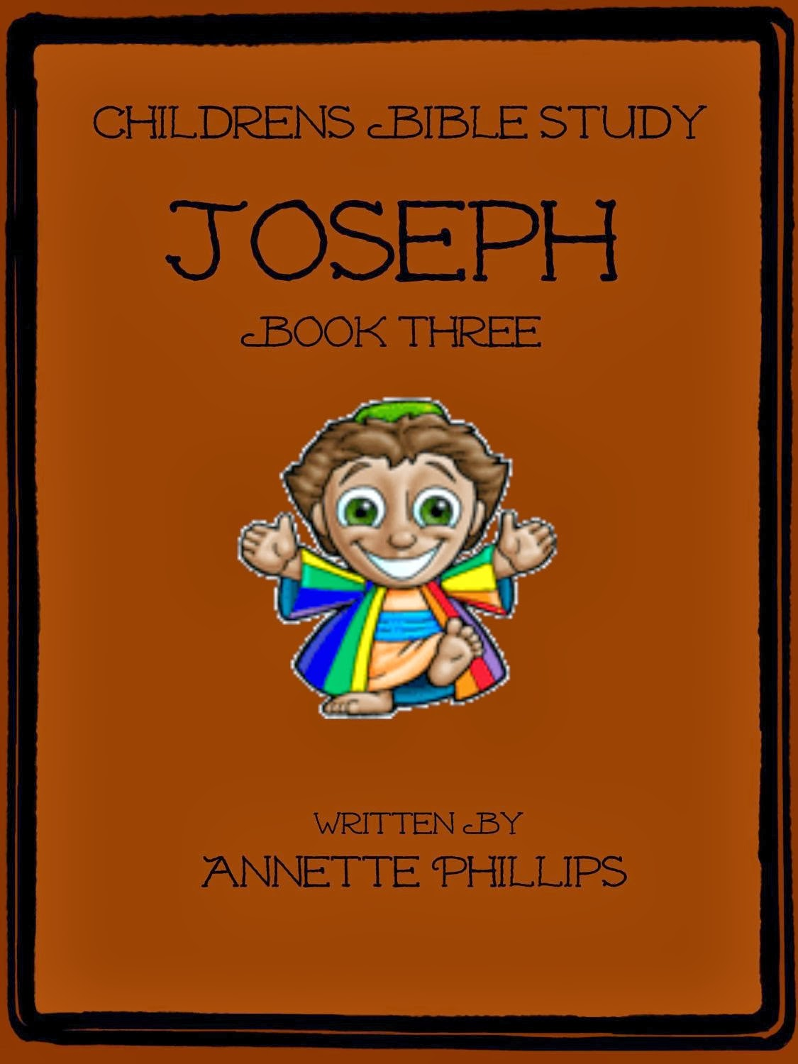 http://www.amazon.com/Bible-Study-Childrens-Joseph-ebook/dp/B00A0RMM54/ref=sr_1_11?s=digital-text&ie=UTF8&qid=1390697416&sr=1-11&keywords=childrens+bible+study