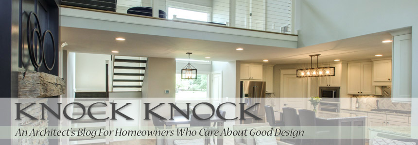 Knock Knock - An Architect'S Blog For Homeowners Who Care About