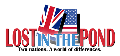 Lost in the Pond - Celebrating the Many Differences Between Britain and the United States