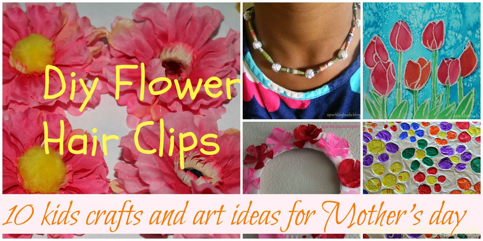 Ten Kids Crafts And Art Ideas For Mothers Day Sparklingbuds