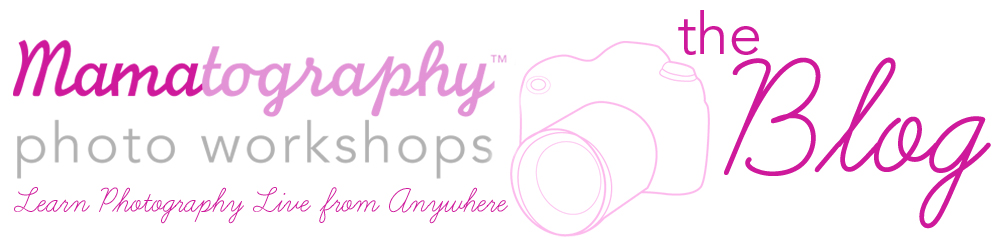 Mamatography Photo Workshops Blog - Free Photo Lessons for Moms - Live Photo Webinars