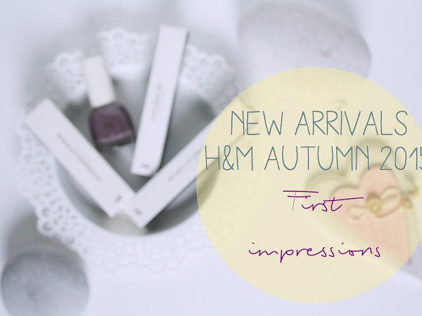H&M New Arrivals :: Autumn 2015 ~ First impressions