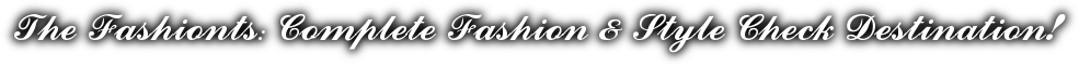 Complete Fashion & Style Check Destination!