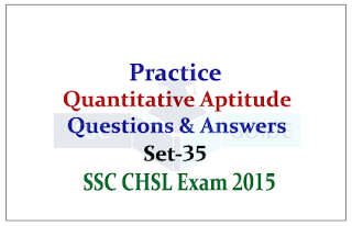 SSC CHSL- Aptitude Practice Questions (With Solutions)