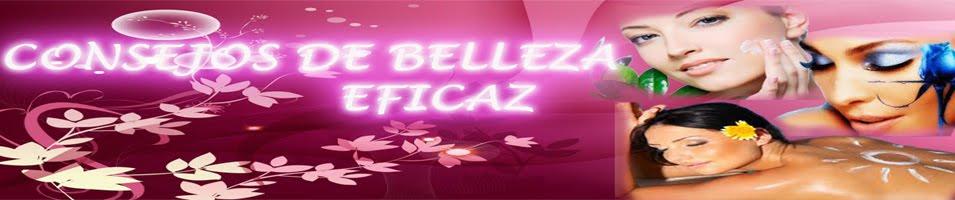 CONSEJOS DE BELLEZA EFICAZ