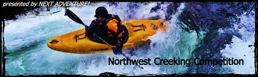 NW Creeking Competition  April 12 & 13th 2014