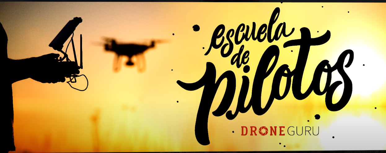 Escuela de Pilotos Drone Gurú ¡¡ Conócela !!