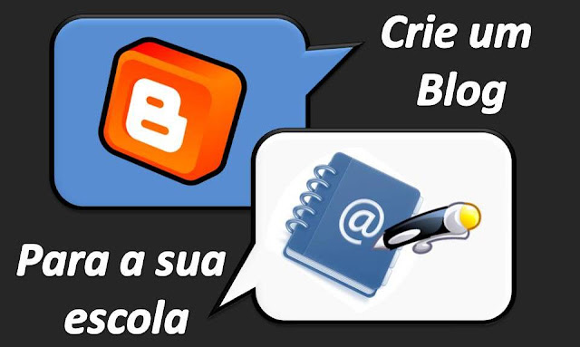 Crie um blog para sua Escola