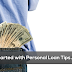 Getting Started with Personal Loan Tips And Guide