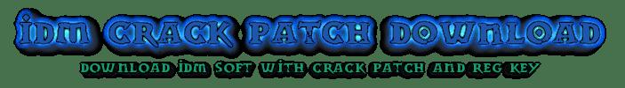 IDM CRACK PATCH DOWNLOAD