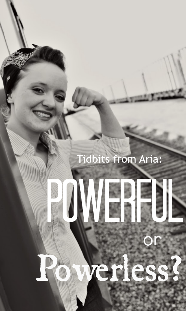Flashback Summer - Tidbits from Aria: Powerful or Powerless?