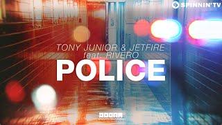 Tony Junior & JETFIRE Feat. Rivero - Police (Available November 16)
