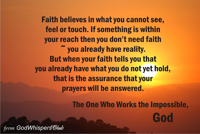 faith believes in what you cannot see