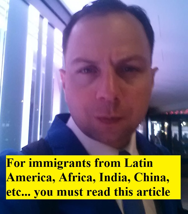 For immigrants from Latin America, Africa, India, China, etc. you must read this article