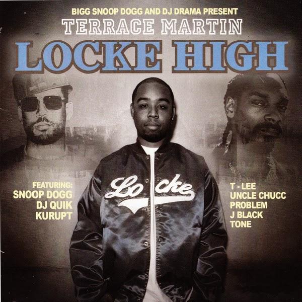 Terrace Martin, Snoop Dogg & DJ Drama - Locke High (Bigg Snoop Dogg & DJ Drama Present Terrace Martin)  Cover